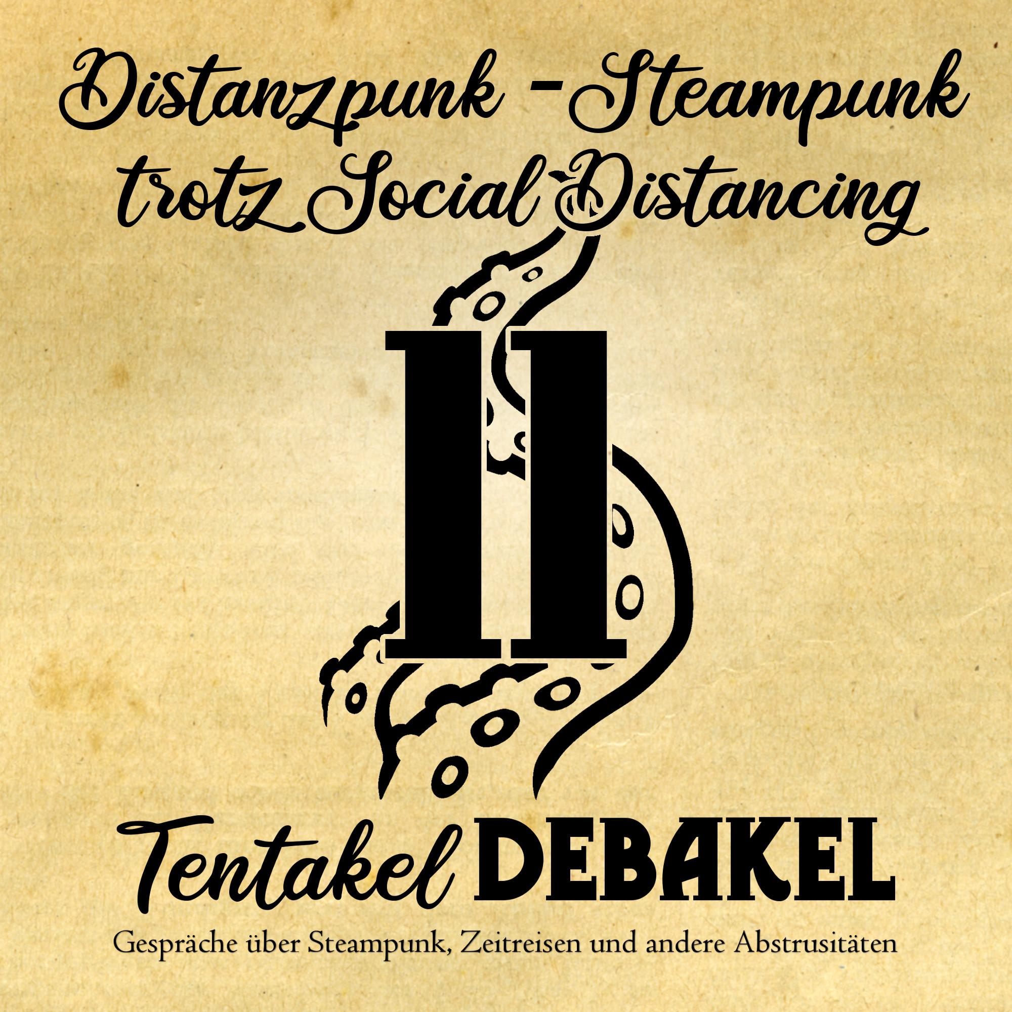 Folge 11: Distanzpunk - Steampunk trotz Social Distancing