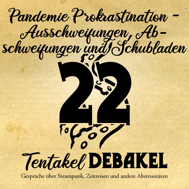 Folge 22: Pandemie Prokrastination - Ausschweifungen, Abschweifungen und Schubladen